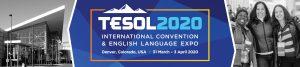 TESOL 2020 International Convention & English Language EXPO @ Colorado Convention Center